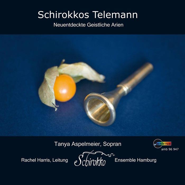 Schirokkos Telemann – Neuentdeckte Geistliche Arien